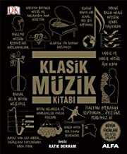 Klasik Müzik Kitabı (Ciltli): Büyük Fikirleri Kolayca Anlayın
