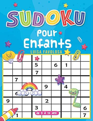 Sudoku pour enfants de 9 à 12 ans: Dessins amusants et sans aucune frustration grâce aux solutions