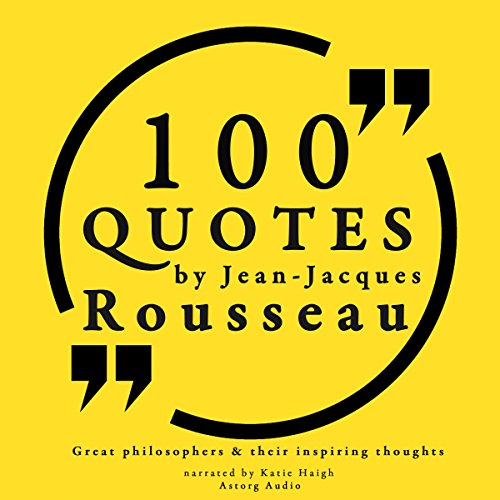 100 Quotes by Rousseau (Great Philosophers and Their Inspiring Thoughts) Titelbild