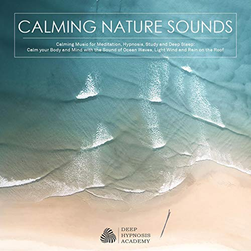 Calming Nature Sounds with Calming Music for Meditation, Hypnosis, Study, and Deep Sleep Audiobook By Deep Hypnosis Academy cover art