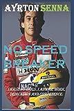 Ayrton Senna: No Speed Breaker