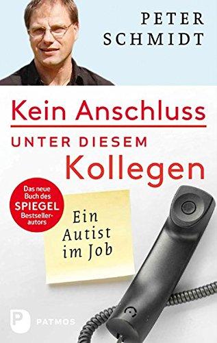 Kein Anschluss unter diesem Kollegen - Ein Autist im Job
