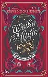 Image of Weiße Magie - Vorsicht Stufe!: Kriminalroman, Mit Abbildungen (Alanis McLachlan, Band 2)