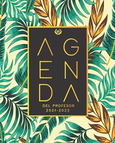 Agenda Del Profesor 2021 2022: Cuaderno del Profesor y Agenda 2021 - 2022 - Agendas Escolares para Profesores   Listas para Evaluación o Asistencia   ... - Práctico Organizador para docentes