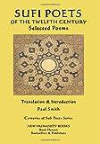 Sufi Poets of the Twelfth Century: Selected Poems (Centuries of Sufi Poets Series) (Volume 3)