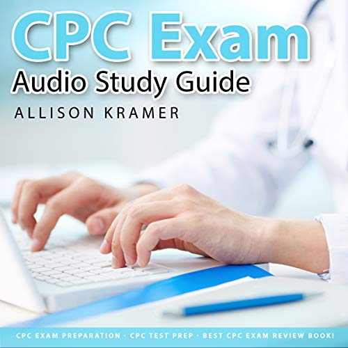 CPC Audio Study Guide: CPC Exam Preparation! CPC Test Prep! Best CPC Exam Review Book! Audiobook By Allison Kramer cover art