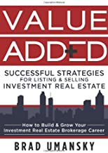 Value Added, Successful Strategies for Listing & Selling Investment Real Estate