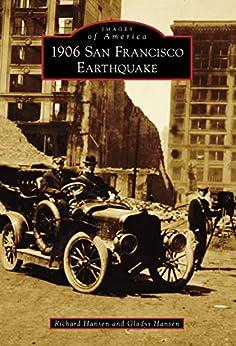 1906 San Francisco Earthquake (Images of America) by [Richard Hansen, Gladys Hansen]