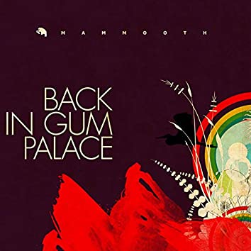 Back in Gum Palace (Remastered)