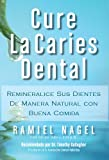 Cure La Caries Dental: Remineralice las Caries y Repare sus Dientes