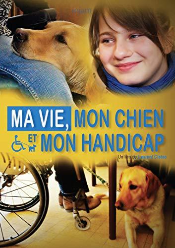 Ma Vie, Mon Chien et Mon Handicap