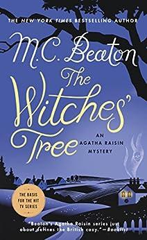 The Witches' Tree: An Agatha Raisin Mystery (Agatha Raisin Mysteries Book 28) by [M. C. Beaton]