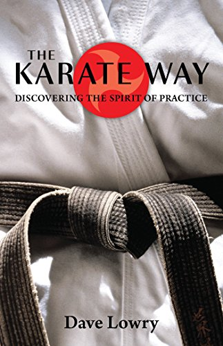 The Karate Way: Discovering the Spirit of Practice (English Edition)