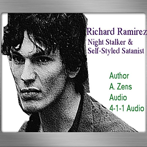 Richard Ramirez: Nighttime Stalker and Self-Styled Satanist audiobook cover art