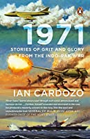 1971: Stories of Grit and Glory from the Indo-Pak War