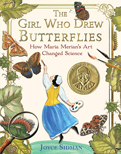 The Girl Who Drew Butterflies: How Maria Merian's Art Changed Science (PB)