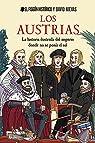 Los Austrias: La historia ilustrada del imperio donde nunca se ponía el sol par El Fisgón Histórico