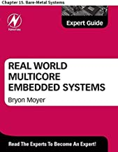 Real World Multicore Embedded Systems: Chapter 15. Bare-Metal Systems