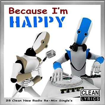 Because I'm Happy (25 Clean New Radio Re-Mix Single's)