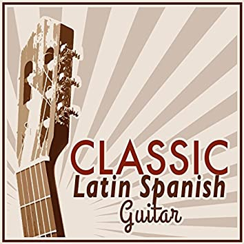Classic Latin Spanish Guitar