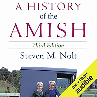 A History of the Amish     Third Edition              By:                                                                                                                                 Steven M. Nolt                               Narrated by:                                                                                                                                 Bronson Pinchot                      Length: 9 hrs and 11 mins     13 ratings     Overall 4.4