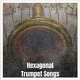 Hexagonal Trumpet Songs