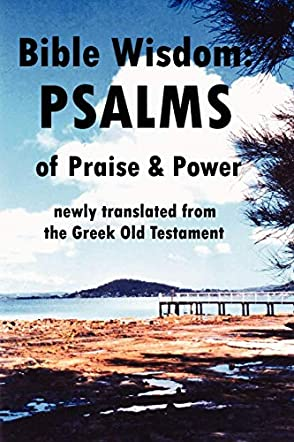 Bible Wisdom: PSALMS of Praise & Power