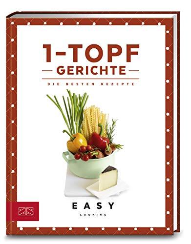 1-Topf-Gerichte: Die besten Rezepte (Easy Kochbücher)