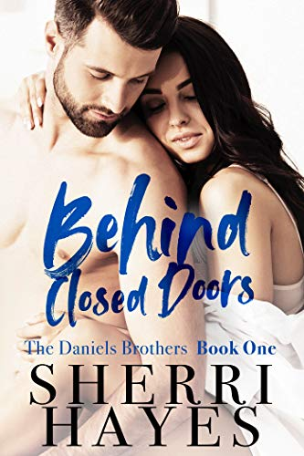 Behind Closed Doors (The Daniels Brothers Book 1)
