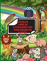 Animales Libro de Actividades Con Marcadores de Puntos: Animales Libro de Actividades Con Marcadores de Puntos: Libro Para Colorear de Animales Con 48 Paginas Para Niños 3-8 Años