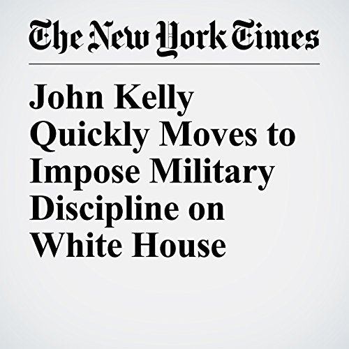 John Kelly Quickly Moves to Impose Military Discipline on White House copertina