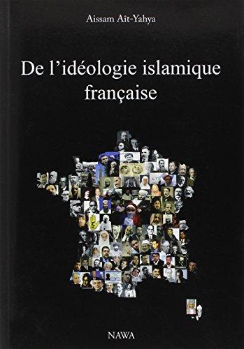 De l'idéologie islamique française - 2ème édition