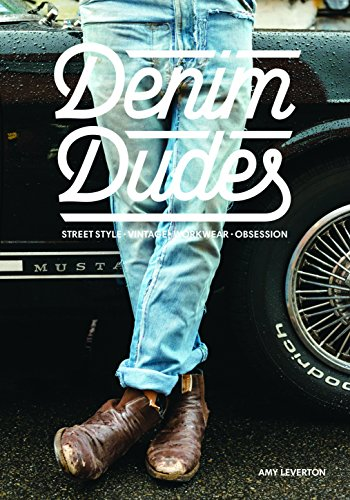 Denim Dudes: Street Style Vintage Workwear Obsession (English Edition)