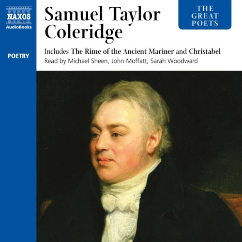 The Great Poets: Samuel Taylor Coleridge                   By:                                                                                                                                 Samuel Taylor Coleridge                               Narrated by:                                                                                                                                 Michael Sheen,                                                                                        John Moffatt,                                                                                        Sarah Woodward,                   and others                 Length: 1 hr and 19 mins     Not rated yet     Overall 0.0