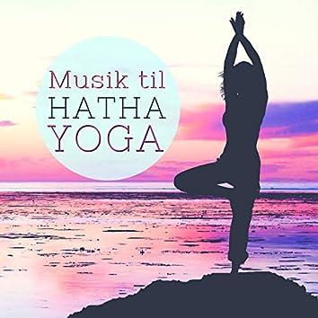 Musik til Hatha Yoga - Afslappende New Age Sange for Dyb Afslapning og Let Motion