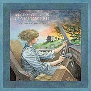 Age of Miracles by Mary-Chapin Carpenter