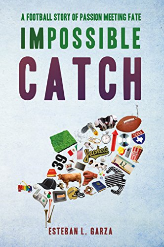 Impossible Catch: A Football Story Of Passion Meeting Fate (English Edition)