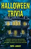 Halloween Trivia: Ghosts, Ghouls, Skeletons, Vampires, Witches, Graveyards, Spiders, Zombies, Haunted Houses