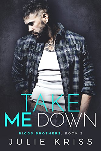 Take Me Down (Riggs Brothers Book 2) (English Edition)