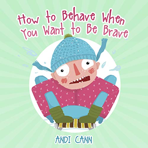 How to Behave When You Want to Be Brave (English Edition)