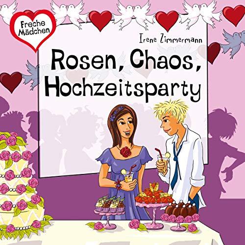 Rosen, Chaos, Hochzeitsparty Titelbild