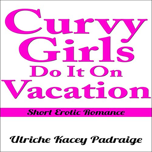 Curvy Girls Do It on Vacation audiobook cover art