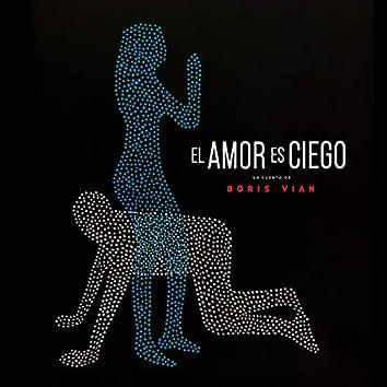 El Amor Es Ciego (Banda Sonora Original del Cortometraje el Amor Es Ciego)