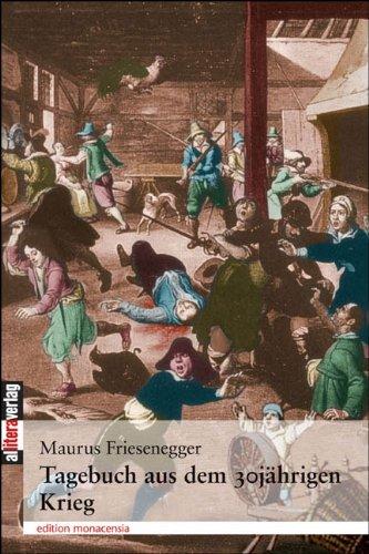 Tagebuch aus dem 30jährigen Krieg: Nach einer Handschrift im Kloster Andechs mit Vorwort, Anmerkungen und Register