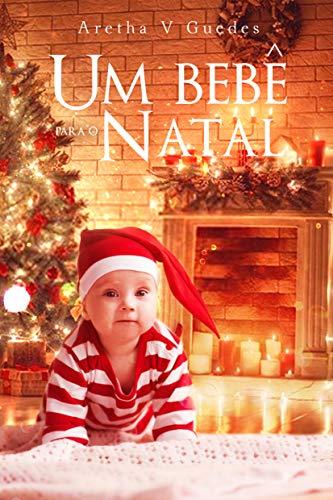 Um bebê para o natal (Melhores amigos Livro 2)