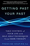Getting Past Your Past Take Control of Your Life with Self Help Techniques from EMDR Therapy