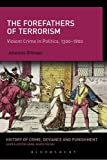 The Forefathers of Terrorism: Violent Crime in Politics, 1300-1800