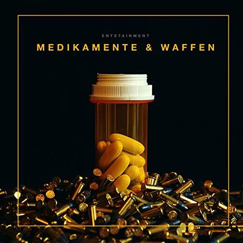 Medikamente & Waffen [Explicit]