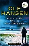 Arne Claasen und die vergessenen Toten: Der erste Fall: Kriminalroman