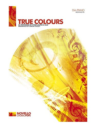 Cyndi Lauper: True Colours - SSA/Piano. Partitions pour SSA, Accompagnement Piano, Chorale